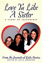 Love Ya Like a Sister: A Story of Friendship…