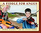 A Fiddle for Angus by Budge Wilson