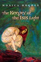 The Keeper of the Isis Light by Monica…