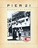 Granfield, Linda: Pier 21: Gateway of Hope
