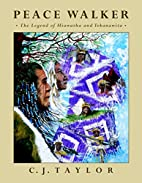 Peace Walker: The Legend of Hiawatha and…