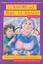 Naomi and Mrs. Lumbago by Gilles Tibo