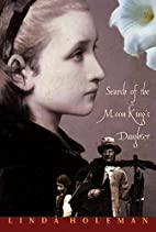 Search of the Moon King's Daughter by Linda…