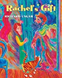 Ungar, Richard: Rachel&#39;s Gift