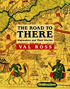 The Road to There: Mapmakers and Their…
