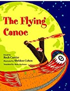 The Flying Canoe by Roch Carrier