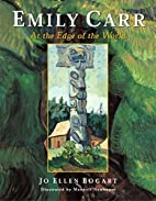 Emily Carr: At the Edge of the World by Jo…