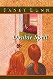 Lunn, Janet: Double Spell