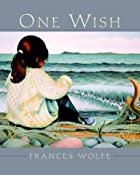 One Wish by Frances Wolfe