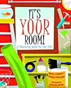 It's Your Room: A Decorating Guide for…