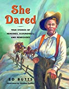 She Dared: True Stories of Heroines,…