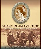 Silent in an Evil Time: The Brave War of…