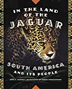 In the Land of the Jaguar: South America and…