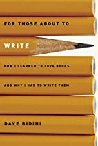 For Those About to Write: How I Learned to…