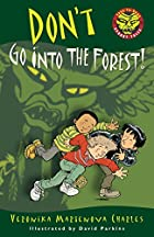 Don't Go into the Forest!…
