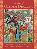 A Time of Golden Dragons by Song Nan Zhang
