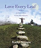 Love Every Leaf: The Life of Landscape…