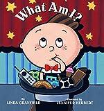 Granfield, Linda: What Am I?