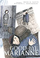 Good-Bye Marianne, the Graphic Novel by…