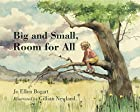 Big and Small, Room for All by Jo Ellen…