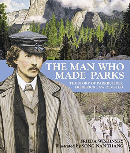 the-man-who-made-parks-the-story-of-parkbuilder-frederick-law-olmsted