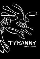Tyranny by Lesley Fairfield