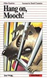 Gauthier, Gilles: Hang on, Mooch (Formac First Novels)
