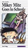 Gauthier, Gilles: Mikey Mite Goes to School (Formac First Novels)