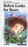 Hutchins, Hazel J.: Robyn Looks for Bears
