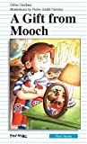 Gauthier, Gilles: A Gift from Mooch (Formac First Novels)