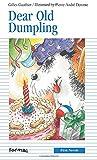 Gauthier, Gilles: Dear Old Dumpling (Formac First Novels)