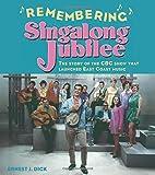 Remembering Singalong Jubilee by Ernest J.…