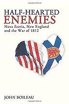 Half-Hearted Enemies: Nova Scotia, New…