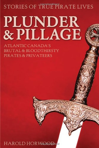plunder-and-pillage-atlantic-canadas-brutal-and-bloodthirsty-pirates-and-privateers