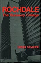 Rochdale, the runaway college by David…