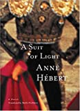 Hebert, Anne: A Suit of Light