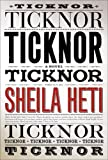 Heti, Sheila: Ticknor