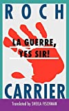 Carrier, Roch: La Guerre, Yes Sir!