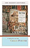 Fuentes, Carlos: Latin America: At War With the Past (Cbc Massey Lectures Series)
