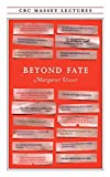 Visser, Margaret: Beyond Fate (Massey Lectures) (CBC Massey Lecture)