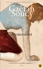 Atonement by Gaetan Soucy