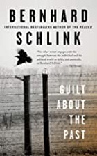 Guilt About the Past by Bernhard Schlink