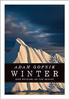 Winter: Five Windows on the Season by Adam…
