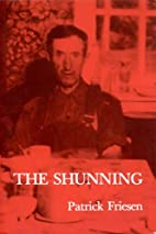 The Shunning by Patrick Friesen