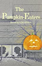The pumpkin-eaters by Lois Braun