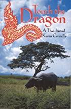 Touch the Dragon: A Thai Journal by Karen…