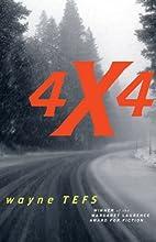 4 X 4 by Wayne Tefs
