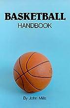 Basketball Handbook by John Mills