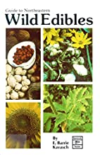Guide to Northeastern Wild Edibles by E.…