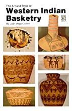 The Art and Style of Western Indian Basketry…